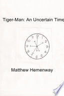 Tiger-Man: an Uncertain Time
