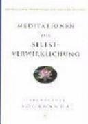 Meditationen zur Selbstverwirklichung: Universalgebete, ...