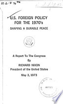 U.S. Foreign Policy for the 1970's: Shaping a Durable Peace