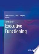"""Handbook of Executive Functioning"" by Sam Goldstein, Jack A. Naglieri"