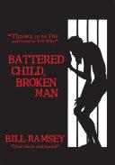 Battered Child, Broken Man