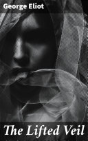 The Lifted Veil [Pdf/ePub] eBook