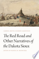 The Red Road and Other Narratives of the Dakota Sioux Book