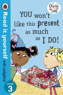 Charlie and Lola: You Won't Like This Present as Much as I Do - Read it yourself with Ladybird