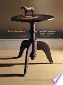 Folk Furniture of Canada's Doukhobors, Hutterites, Mennonites and Ukrainians