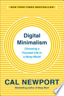 link to Digital minimalism : choosing a focused life in a noisy world in the TCC library catalog