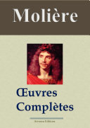Molière : Oeuvres complètes et annexes — 45 titres (Nouvelle édition enrichie)