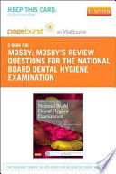 Mosby's Review Questions for the National Board Dental Hygiene Examination - Pageburst E-Book on VitalSource (Retail Access Card)