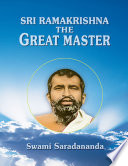 Sri Ramakrishna The Great Master