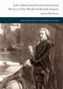 John Adams and the Constitutional History of the Medieval British Empire