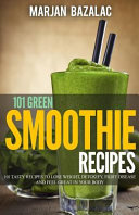 101 Green Smoothie Recipes