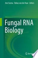 Fungal RNA Biology