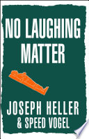 """No Laughing Matter"" by Joseph Heller, Speed Vogel"