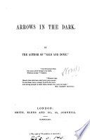 Arrows in the dark  by the author of Said and done