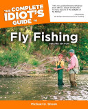 The Complete Idiot's Guide to Fly Fishing, 2nd Edition