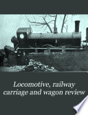 Locomotive  Railway Carriage and Wagon Review