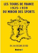 Pdf Les Tours de France 1925-1939 du Miroir des Sports Telecharger