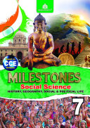 Milestones Social Science – 7 (History, Geography, Social and Political Life)