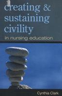 Creating   Sustaining Civility in Nursing Education