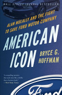 American Icon: Alan Mulally and the Fight to Save Ford Motor ...