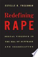 """Redefining Rape"" by Estelle B. Freedman"