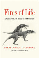 Fires of life: endothermy in birds and mammals