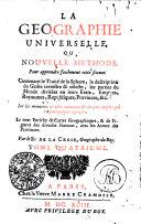 La Géographie Universelle, Ou Nouvelle Méthode Pour apprendre facilement cette science