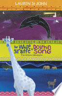 The White Giraffe Series: The White Giraffe and Dolphin Song