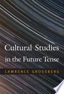 Cultural Studies in the Future Tense