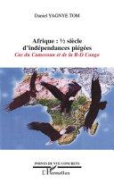 Afrique demi-siècle d'indépendances piégées