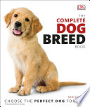 """""""The Complete Dog Breed Book: Choose the Perfect Dog for You"""" by DK"""
