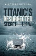 Pdf Titanic'S Resurrected Secret—H.E.W.