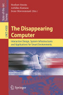 The Disappearing Computer