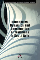 Boundaries  Dynamics and Construction of Traditions in South Asia