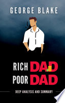 Analysis and Guide Rich Dad Poor Dad   Full summary of Rich Dad Poor Dad