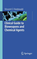Clinical Guide to Bioweapons and Chemical Agents