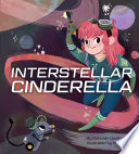 Interstellar Cinderella Deborah Underwood, Meg Hunt Cover