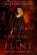 Striking The Flint: The First Dragon Duels Pdf/ePub eBook
