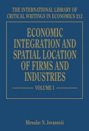 Economic Integration and Spatial Location of Firms and Industries Book PDF