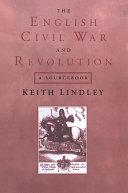 The English Civil War and Revolution