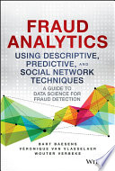 Fraud Analytics Using Descriptive  Predictive  and Social Network Techniques