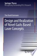 Design and Realization of Novel GaAs Based Laser Concepts
