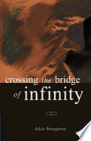 Crossing the Bridge of Infinity