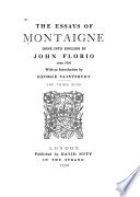 The Essays of Montaigne Done Into English