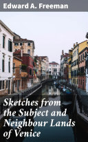 Sketches from the Subject and Neighbour Lands of Venice Pdf/ePub eBook