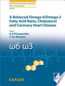 A Balanced Omega 6 Omega 3 Fatty Acid Ratio  Cholesterol and Coronary Heart Disease