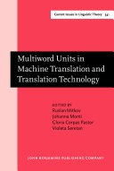 Multiword Units in Machine Translation and Translation Technology