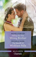 Falling for the Wrong Brother the Sheriff of Wickham Falls
