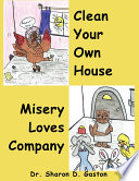 Clean Your Own House and Misery Loves Company