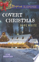 Covert Christmas Mills Boon Love Inspired Suspense Echo Mountain Book 2